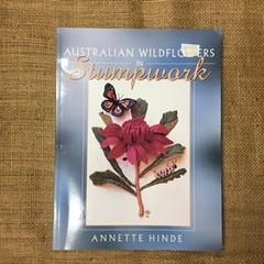 Book - Ausralian Wildflowers in Stumpwork by Annette Hinde
