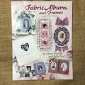 Booklet -Fabric Albums and Frames by Marti Michell and Sally Paul