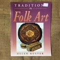 Book - Traditions in Folk Art by Helen Kuster