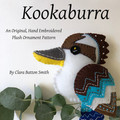 KOOKABURRA ~ a PDF pattern for a hand embroidered felt plush ornament Instant Do