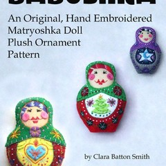 BABUSHKA ~  a PDF pattern for a hand embroidered felt Matryoshka Doll ornament I