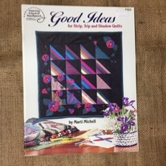 Book - Good Ideas for Strip, Trip and Shadow Quilts