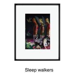 "Sleep walkers """