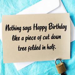 Nothing says Happy Birthday like