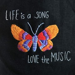 Life is a song - Original Hand Embroidery pattern or Kit