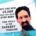 Community Darkest Timeline Funny Birthday Card