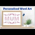 Personalised Word Art ~ 'Mum' ~ Unique Gift ~ Customisable Print ~ HDA00016