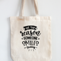 Inspirational Design Eco Tote Bag Be the reason someone smiles today