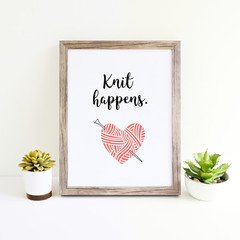 Knit happens, Gift for Knitter, Unframed Print