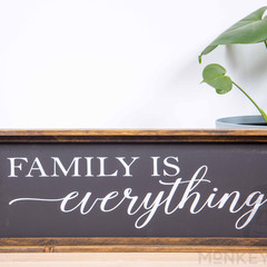 Rustic Wooden Farmhouse Sign - Family Is Everything