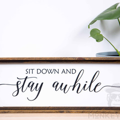 Rustic Wooden Farmhouse Sign - Sit Down And Stay Awhile