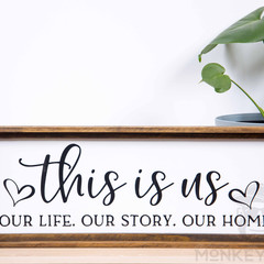 Rustic Wooden Farmhouse Sign - This Is Us, Our Life, Our Story, Our Home