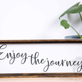 Rustic Wooden Farmhouse Sign - Enjoy The Journey