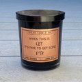 Scented Candle Gift Handmade 100% Soy When This Is Lit Funny Homeware Candle