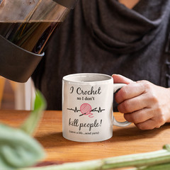 I Crochet So I Don't Kill People Ceramic Personalised Coffee Tea Mug - CM039