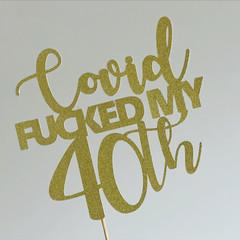 COVID - ISO - QUARANTINE 21 40 cake topper happy birthday age personalised
