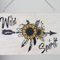 Hanging wooden sign - Wild Spirit & sunflower