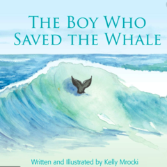 The boy Who Saved The Whale - Children's Book