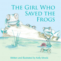 The Girl Who Saved The Frogs - Children's Book