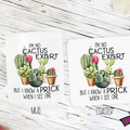 Novelty Mug & Coaster  - I'm no cactus expert, but I know a prick when I see it