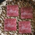 Coasters, Love Hope Faith Dream, set of 4 square glass tile coasters, 10cmx10cm