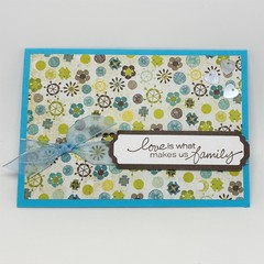 Any Occasion Card - Love is What makes us Family