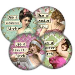 Use a coaster bitch drink coaster set