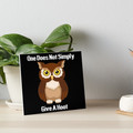 One Does Not Simply Give a Hoot Art Board Print