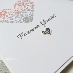 Forever Yours Handmade Card