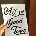Instant Download Decorative Phrase All in Good Time