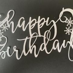 Cake Topper - Happy Birthday Snow Flake