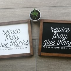 25 x 22 cm's / OLNF 1 Thessalonians 5:16-18 Rejoice Pray Give Thanks