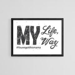 Printable Calligraphy Phrase My Life My Way
