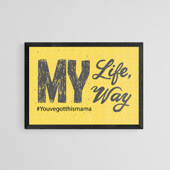 Yellow Printable Calligraphy Phrase My Life My Way