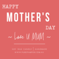 Mothers Day Gift – 1 Soy Candle + 1 Tea Bag