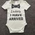 Ladies I have arrived onesie