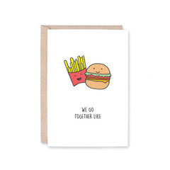 'We Go Together Like (Burger & Fries)' Greeting Card