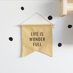 Life is Wonder Full wall banner