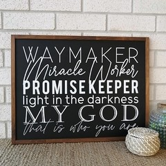 63.5 x 48.5 cm's / OLNF Waymaker Sign