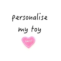 Personalise My Toy, ADD a name to one of my toys, custom toy, personalised toy