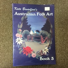 Australian Folk Art Book 3 by Kate Broadfoot.