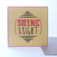 Shine Bright Handmade Greeting Card
