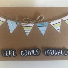 Baby Card - Here comes trouble!