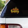 CHOOSE HAPPY  - Vinyl decal sticker