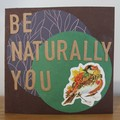 Be Naturally You Greeting Card