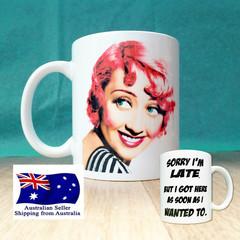 Funny Sorry I'm Late Coffee/Tea Ceramic Mug