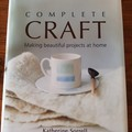 Complete craft : making beautiful projects at home