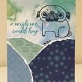 """Pug """"I wish we could hug"""" card"""
