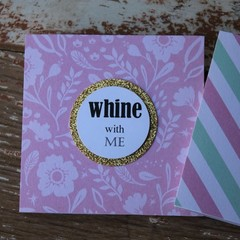 Mini Whine with me Card Inspirational Card Best Friend Card BFF Card