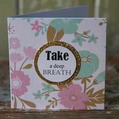 Mini Take a Deep Breath Card Inspirational Card Best Friend Card BFF Card